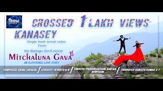 #Kanasey#Mitchaluna Gava#Lyrical Video#Baduga Song 2018