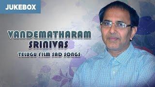 Vandematharam Srinivas Songs | Telugu Film Sad Songs Jukebox | Telugu Songs