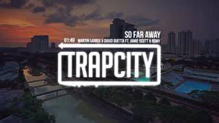 Trap City Martin Garrix & David Guetta   So Far Away ft  Jamie Scott & Romy tKWCvP6aox8