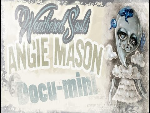 Angie Mason - Weathered Souls Docu-mini