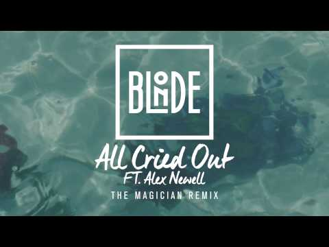 Blonde - All Cried Out (feat. Alex Newell) [The Magician Remix]