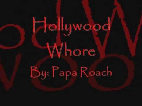 Hollywood Whore By: Papa Roach (lyrics)