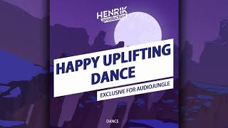 [Dance] Happy Uplifting Dance by HenrikProduction | Royalty Free Music