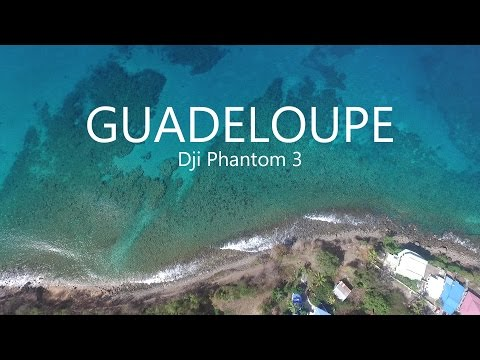 Guadeloupe, Caribbean - Dji phantom 3 - Part 1: One day in Deshaies