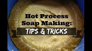 Hot Process Soap Making: TIPS & TRICKS | SARAH'S SOAPS