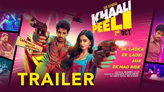 Khaali Peeli official trailer- Ishaan Khatter, Ananya Pand..