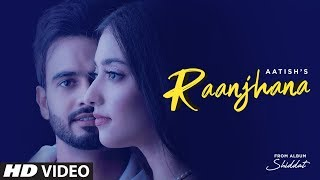 Raanjhana – Aatish Video HD