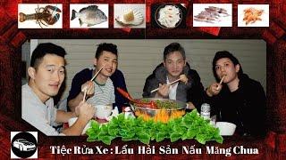 Tiệc Rửa Xe  ☆  Lẩu Hải Sản Nấu Măng Chua