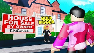 I Bought A House.. But A GOLD DIGGER Used To OWN It! (Roblox)