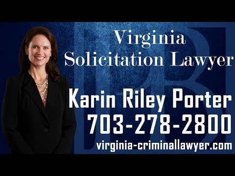 Virginia solicitation lawyer Karin Riley Porter discusses important information you should know if you have been charged with solicitation or prostitution in the state of Virginia. Criminal charges are serious, and if you are facing solicitation charges it is important to contact an experienced Virginia solicitation lawyer as soon as possible.