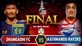 Khukri Nepal Super League | FINAL Dhangadhi FC Vs Kathmandu Rayzrs | AP1HD