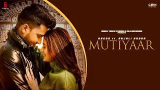 Mutiyaar – Angad Ft Anjali Arora Video HD