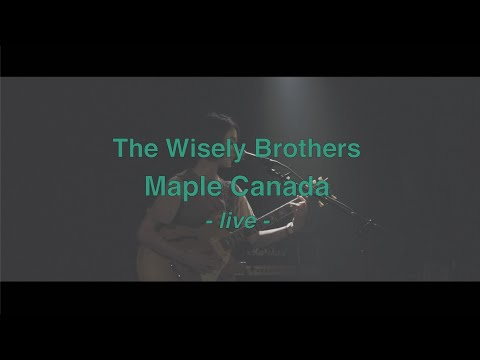 The Wisely Brothers - メイプルカナダ LIVE