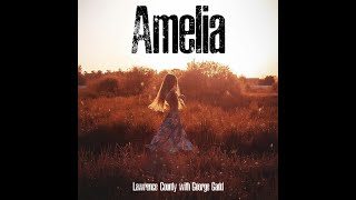 Lawrence County - Amelia (feat George Gadd)