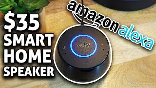 $35 Alexa Smart Home Speaker - Eufy Genie (Cheap Amazon Echo Dot Alternative)