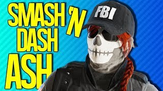 SMASH 'N DASH ASH | Rainbow Six Siege