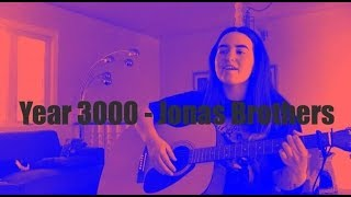 Year 3000 - Jonas Brothers | Cover by Chelsea Leigh