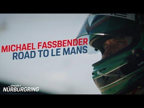 Michael Fassbender: Road to Le Mans ? Episode 2 Nürburgring