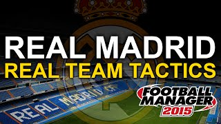 Real Madrid Tactic: Football Manager 2015 - Real Team Tactics