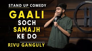 Gaali Soch Samajh Ke Do | Stand-Up Comedy by Rivu Ganguly [2020]