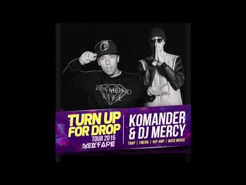 Dj Mercy & Komander - Turn Up For Drop 2015 |TOUR MIX|