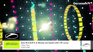 Alex M.O.R.P.H. & Woody van Eyden with Tiff Lacey - I See You (Original Mix)