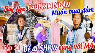 CS Kim Ngân muốn mua đầm để đi show cùng với Má tập 51.