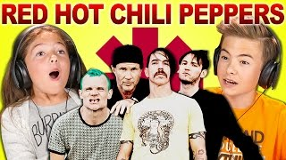 KIDS REACT TO RED HOT CHILI PEPPERS