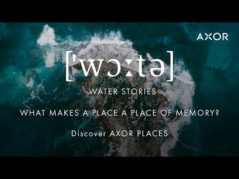 AXOR Places | What makes a place a place of memory?
