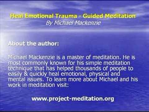 Heal Emotional Trauma - Guided Meditation