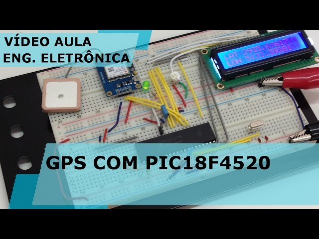 MÓDULO GPS COM PIC18F4520 | Vídeo Aula #166