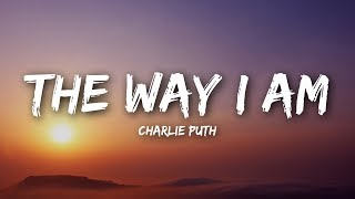 Charlie Puth - The Way I Am (Lyrics / Lyrics Video)