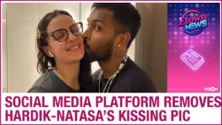 Hardik Pandya & Natasa's kissing picture removed from ..