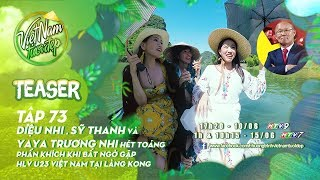 Teaser| Diệu Nhi, Sĩ Thanh, Yaya Trương Nhi phấn khích khi gặp HLV U23 VN tại Ninh Bình |VNTĐ Tập 73