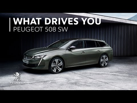 New PEUGEOT 508 SW - What Drives You?