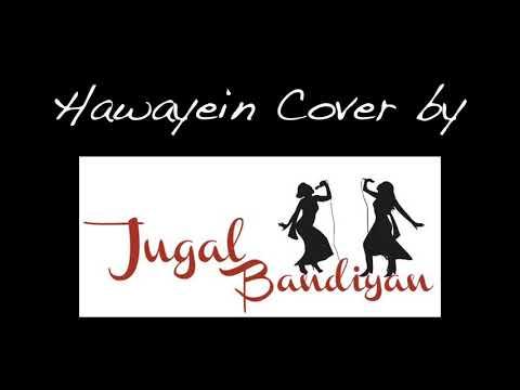 Hawayein Cover | Jugalbandiyan