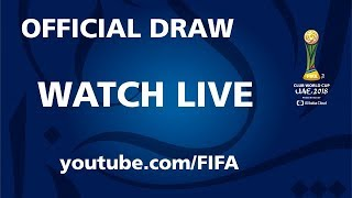 REPLAY - FIFA Club World Cup UAE 2018 - Official Draw