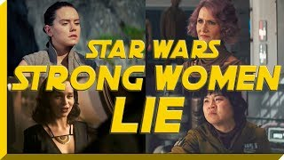 It's a SJW Trap! Strong Women of Star Wars, It's A Lie & Here's The Proof
