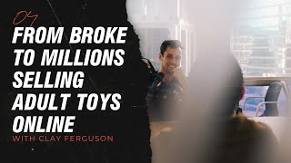 From Broke to Millions Selling Adult Toys Online // The Tom Wang Show Ep.04