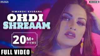 Ohdi Shreaam – Himanshi Khurana Video HD