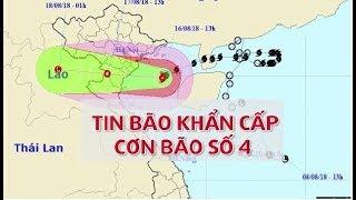 Tin mới nhất bão số 4 ngày 17.8: Cảnh báo sạt lở đất ở các tỉnh