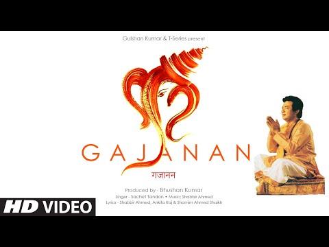 Gajanan   Sachet Tandon    Shabbir Ahmed   Bhushan Kumar   Ganesh Chaturthi Special Song   T-Series