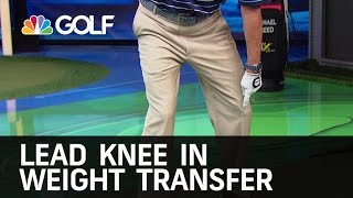 Lead Knee in Weight Transfer | Golf Channel