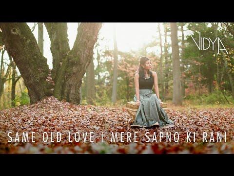 Selena Gomez - Same Old Love   Mere Sapno Ki Rani Remix (Vidya Vox Mashup Cover)