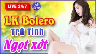 LK NHẠC TRỮ TÌNH TRỰC TIẾP 24/7-  Nhạc Trữ Tình Bolero hay nhất 2021 cực ngọt- Yo nhạc Trữ Tình