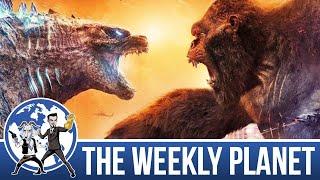Godzilla VS Kong - The Weekly Planet Podcast
