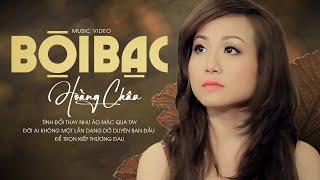BỘI BẠC - HOÀNG CHÂU | OFFICIAL MUSIC VIDEO