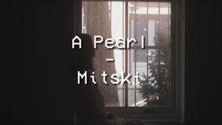 A Pearl - Mitski - Tradução PTBR