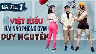 Việt Kiều đại náo phòng gym Duy Nguyễn chê Việt Nam