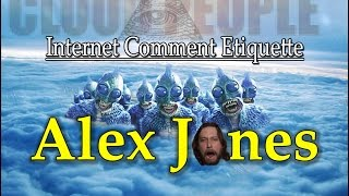 "Internet Comment Etiquette: ""Alex Jones"""